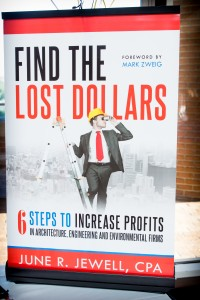 Find the Lost Dollars: 6 Steps to Increase Profits in Architecture, Engineering and Environmental Firms