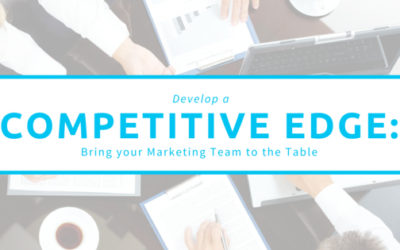 {Guest Post} Develop a Competitive Edge: Bring Your Marketing Team to the Table